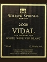 Willow Springs Vidal 2006, Ontario Bottle