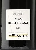 Mas Belles Eaux Sainte Hélène 2005, Ac Coteaux Du Languedoc Bottle