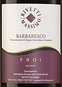 Massimo Rivetti Froi Riserva Barbaresco 2004, Docg Bottle