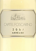 Anselmi Capitel Foscarino Bianco 2007, Igt Veneto Bottle