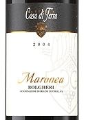 Fattoria Casa Di Terra Maronea 2004, Doc Bolgheri, Unfiltered Bottle