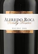 Alfredo Roca Family Reserve Malbec 2006, San Rafael, Mendoza Bottle