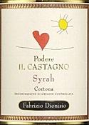 Podere Il Castagno Syrah 2007, Doc Cortona Bottle