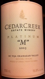 "CedarCreek Platinum ""M"" 2005, BC VQA Okanagan Valley Bottle"