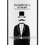 Megalomaniac Pompous Red 2011 Bottle