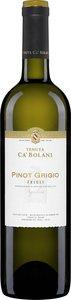 "Ca' Bolani Pinot Grigio 2016, ""Doc Friuli Aquileia, Estate Btld. "" Bottle"
