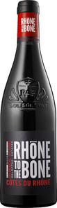 Rhône To The Bone 2017, Côtes Du Rhône Bottle